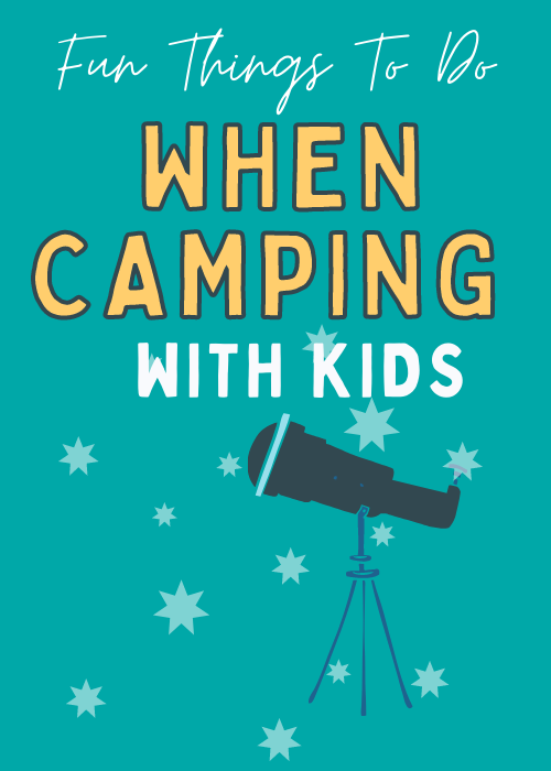 FUN-THINGS-TO-DO-WHEN-CAMPING-WITH-KIDS
