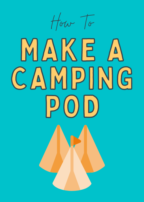 how-to-make-a-glamping-pod