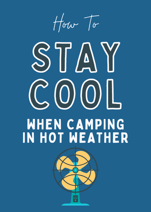 how-to-stay-cool-when-camping-in-hot-weather